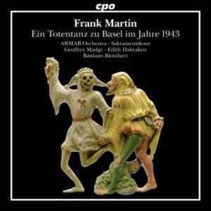 CD: Frank Martin: Ein Totentanz zu Basel im Jahre 1943