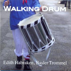 CD: Walking Drum, Edith Habraken, Basler Trommel – Edith Habraken